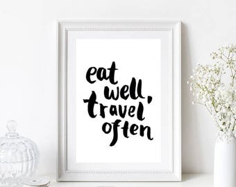 Eat Well Travel Often Quote/Home Print