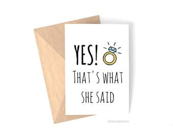What She Said// Engagement, Engagement Gift, Engagement Ring, Engagement Card, Congratulations Card,Wedding Card, Engaged Gift, Bridal Card