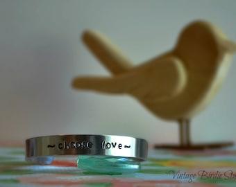 Chose Love ~ Cuff ~ Bracelet ~ Made to Order
