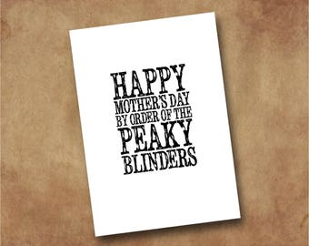 Happy Mother's Day By Order Of The Peaky Blinders - Mother's Day Card - Thomas Shelby Tom Hardy Funny Meme