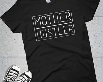Mother Hustler,  Mom Shirt, Mom Gift, Mother shirt, Mother's day gift. Mother's day shirt, mommy shirt, motherhood shirt, mom t shirt