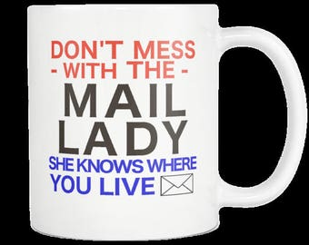 Mail Lady Gift Coffee Mug Postal Worker Postal Letter Carrier Postmaster Post Master Appreciation Don't Mess With The Mail Lady She Knows