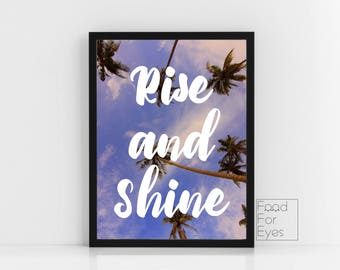 Palm Trees Print, Rise And Shine Print, Motivational Quote Print, Typography Wall Art, Tropical Wall Decor, Instant Printable, Digital