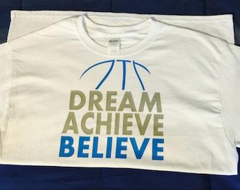 Dream, Achieve, Believe