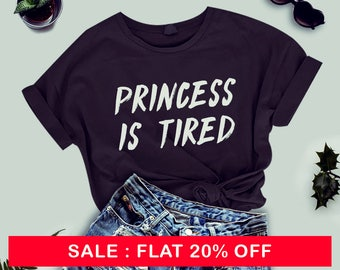 Princess Is Tired T-shirt Ladies Unisex Crewneck Shirt, Cute Princess T-shirt, funny slogan shirt, cute tee, gifts for her