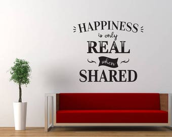 Happiness is Only Real When Shared Quote Wall Decal Sticker