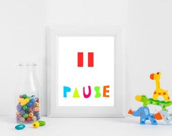 Instant downlod, Nursery Wall art, Colorful Print, Kids Art print, Printable kids art, Nursery decor baby nursery art Pause art print
