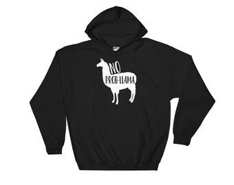 No Prob-LLama Funny Hooded Sweatshirt