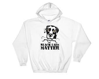 Black Labs Matter Funny Hooded Sweatshirt