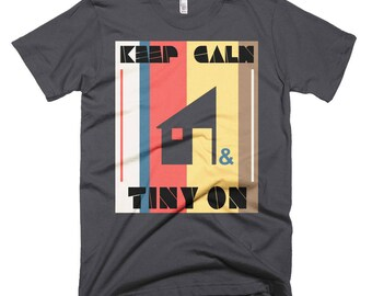 Keep Calm & Tiny On Short-Sleeve T-Shirt
