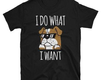 I Do What I Want Funny English Bulldog Dog Short-Sleeve Unisex T-Shirt