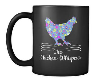 Chicken Lover Coffee Mug - This Cute Chicken Whisperer Cup Will Definitely Get Smiles! - Grab Your Mug Today - Great Chicken Lover Gift Idea