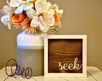 Seek Sign | Farmhouse Sign | Home Décor | Inspirational Sign | Housewarming Gift | Wood Engraved Design | Wood Framed Sign