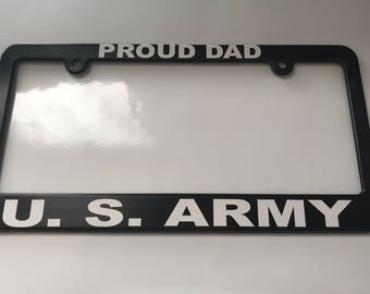 Proud Dad US Army License Plate Frame