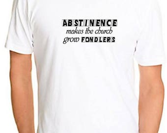 Atheist Tshirt Abstinence makes the church grow fondlers