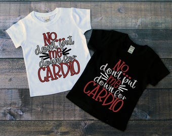 Children's Cardio Mom Tee Shirt, No Dont Put Me Down For Cardio, Workout T-Shirt, New Years Resolution Shirt, Beach Body Coach Mom, Kids Tee