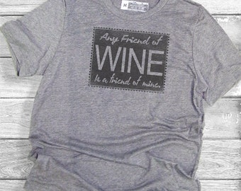 Any Friend of Wine is a Friend of Mine