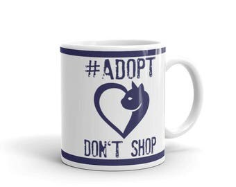 Cat Lover's Mug - Gift for Pet and Animal Lovers - Adopt Don't Shop - Cat Version - Coffee Drink Mug