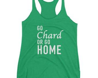 Go Chard or Go Home Chardonnay Women's Racerback Tank