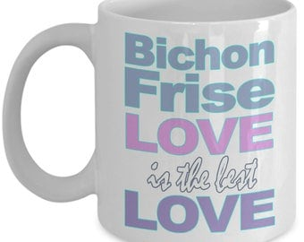 Bichon Frise Mug - Bichon Frise Gifts - Love Bichon Frises Lover Mom Dad Owner Gift - Black White Ceramic Coffee Tea Cup 11 oz 15 oz