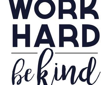 Work hard be kind | Etsy