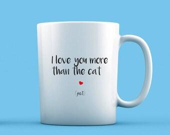 I Love You More Than The Cat Mug