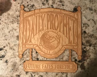 Laser Engraved Daily Prophet Wooden Sign