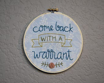 "Come back with a warrant 6"" Hoop"