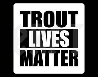 Trout Lives Matter Sticker
