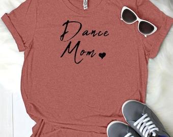 Dance Mom Women's T Shirt UNISEX Bella Canvas Soft Style Motherhood #momlife ladies shirt mom life sports mom