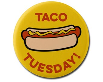 """Taco Tuesday 1.25"""" or 2.25"""" Pinback Pin Button Badge Hot Dog Hotdog Silly Foodie Chef Cook Cooking Gifts"""