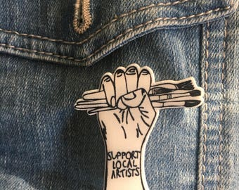 Support Local Artists - handmade lapel pin