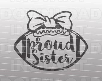 Football Sister SVG File - Proud Sister SVG File - Commercial & Personal Use- Vector Art for Cricut,svg file for Silhouette,vinyl cut file