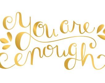 you are enough - faux gold foil