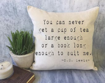 tea and books throw pillow cover, book quote pillow, book lover's gift, tea lover gift, C.S. Lewis quote