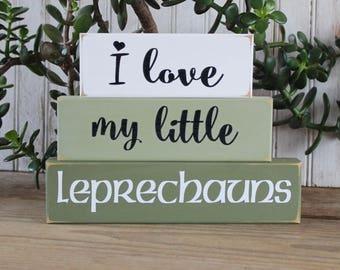 I Love my Little Leprechauns St Patrick's Day Decoration Stacking Blocks Handcrafted Children Love Shelf Sitter Blocks Family Sign