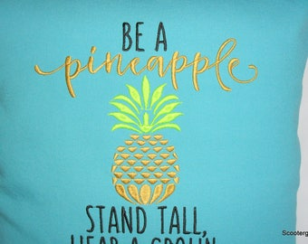 """Embroidered """"Be a Pineapple""""  Pillow - Machine Embroidered- Great Gift Idea -New"""