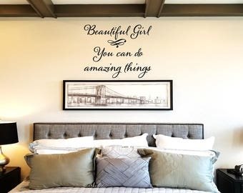 Beautiful Girl You Can Do Amazing Things Wall Decal/Wall Words/Wall Transfer/Vinyl Lettering