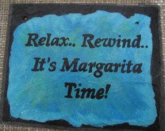 Relax Rewind It's Margarita Time! Hand Painted Natural Slate