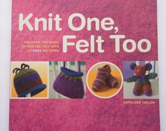 Knit One, Felt Too - by Kathleen Taylor - Second Hand Book