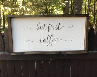 But coffee first - Coffee sign - First coffee sign - Coffee bar sign - Coffee decor - Kitchen decor - Coffee bar - Coffee  Coffee lover gift