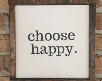 Choose Happy -Rustic Wood Sign  - Farmhouse Decor - Farmhouse Sign - Farmhouse