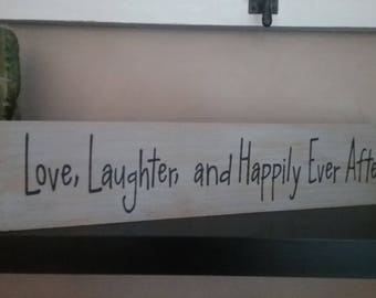 Love, Laughter, and Happily Ever After Wood Sign