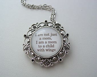 Memorial Piece I Am Not Just A Mom, I Am A Mom To A Child With Wings Inspiring Quote Key Chain or Necklace You Choose