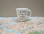 Repurposed Ceramic Travel Quote Mug - Another Adventure