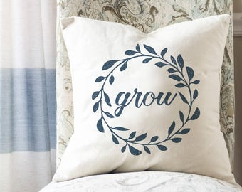 Farmhouse Pillows, Grow Throw Pillow, Square Canvas Pillow, Gift for Gardener, Gift for Mom, Rustic Living Room Decor, Bedroom Throw Pillow