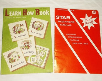 2 vintage HOW TO BOOKS • Star Beginners Manual & Learn How Book • crochet, knitting, tatting, embroidery, hair pin lace