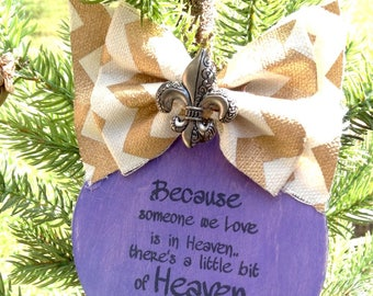 Because someone we love  is in HEAVEN - wood ornament with ribbon with a beautiful Fleur de lis inset.