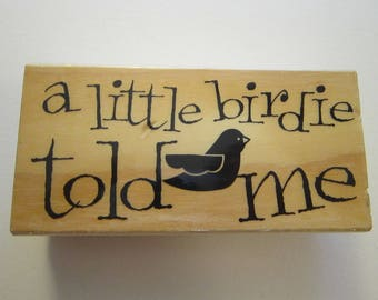 rubber stamp - a little BIRDIE told me - used