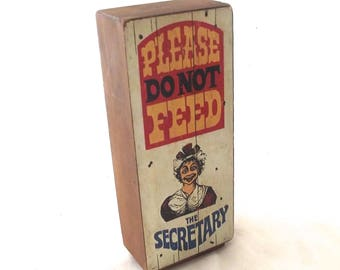 Please Do Not Feed the Secretary Funny Vintage Wood Desk Sign (DB1)